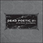 Dead Poetic, Four Wall Blackmail