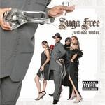 Suga Free, Just Add Water