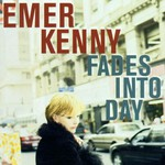 Emer Kenny, Fades Into Day