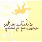 Astronautalis, You and Yer Good Ideas