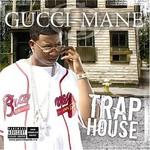 Gucci Mane, Trap House
