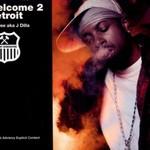 Jay Dee, Welcome 2 Detroit
