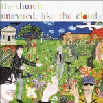 The Church, Uninvited, Like the Clouds