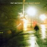 Pat Metheny, One Quiet Night mp3