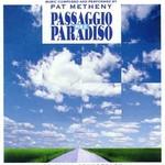 Pat Metheny, Passaggio per il paradiso mp3
