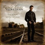 Randy Travis, Glory Train