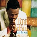 Brian McKnight, Bethlehem
