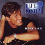 Blue System, Here I Am