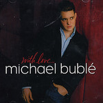 Michael Buble, With Love