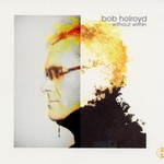 Bob Holroyd, Without Within