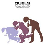 Duels, The Bright Lights and What I Should Have Learned