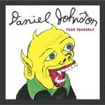 Daniel Johnston, Fear Yourself mp3