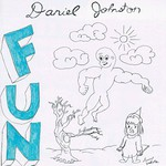 Daniel Johnston, Fun