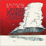 Andrew Bird, Weather Systems