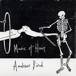 Andrew Bird, Music of Hair
