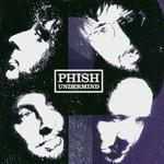 Phish, Undermind