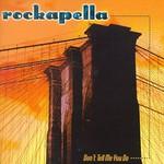 Rockapella, Don't Tell Me You Do