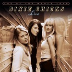 Dixie Chicks, Top of the World Tour (live)