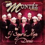 Grupo Montez de Durango, Y Sigue La Mata Dando