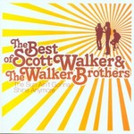 The Walker Brothers, The Best of Scott Walker & The Walker Brothers: The Sun Ain't Gonna Shine Anymore
