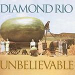 Diamond Rio, Unbelievable