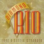 Diamond Rio, Love a Little Stronger