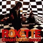 Roxette, Crash! Boom! Bang!
