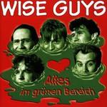 Wise Guys, Alles im grunen Bereich