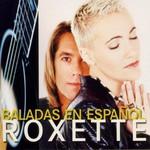 Roxette, Baladas en Espanol