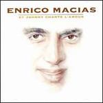 Enrico Macias, Et Johnny Chante L'amour