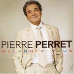Pierre Perret, Melangez-vous