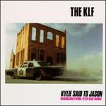 The KLF, Kylie Said To Jason