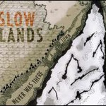 Slowlands, Never Was There a Town