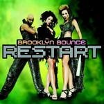 Brooklyn Bounce, Restart