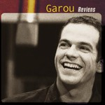 Garou, Reviens