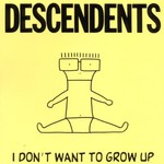 Descendents, I Don't Want to Grow Up