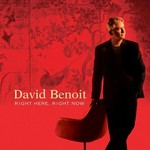 David Benoit, Right Here, Right Now