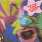 The Crazy World of Arthur Brown, The Crazy World of Arthur Brown