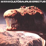 Blue Oyster Cult, Cultosaurus Erectus