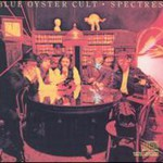 Blue Oyster Cult, Spectres
