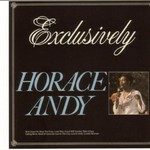 Horace Andy, Exclusively