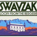 Swayzak, Loops From the Bergerie