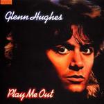 Glenn Hughes, Play Me Out mp3