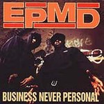 EPMD, Business Never Personal