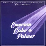 Emerson, Lake & Palmer, Welcome Back, My Friends, to the Show That Never Ends... Ladies and Gentlemen