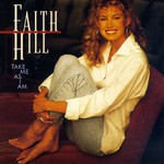Faith Hill, Take Me as I Am