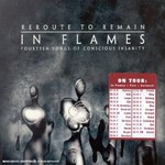 In Flames, Reroute to Remain: Fourteen Songs of Conscious Insanity