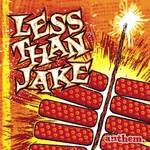 Less Than Jake, Anthem