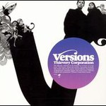 Thievery Corporation, Versions