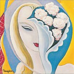 Derek and the Dominos, Layla and Other Assorted Love Songs